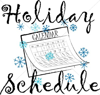 Holiday Schedule Updated………